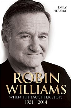 ROBIN WILLIAMS : WHEN THE LAUGHTER STOPS 1951 - 2014