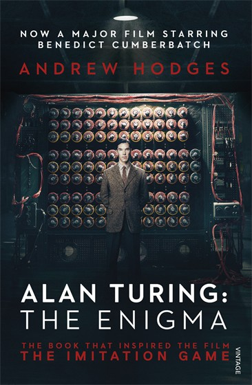 ALAN TURING: THE ENIGMA : THE BOOK THAT INSPIRED THE FILM, THE IMITATION GAME