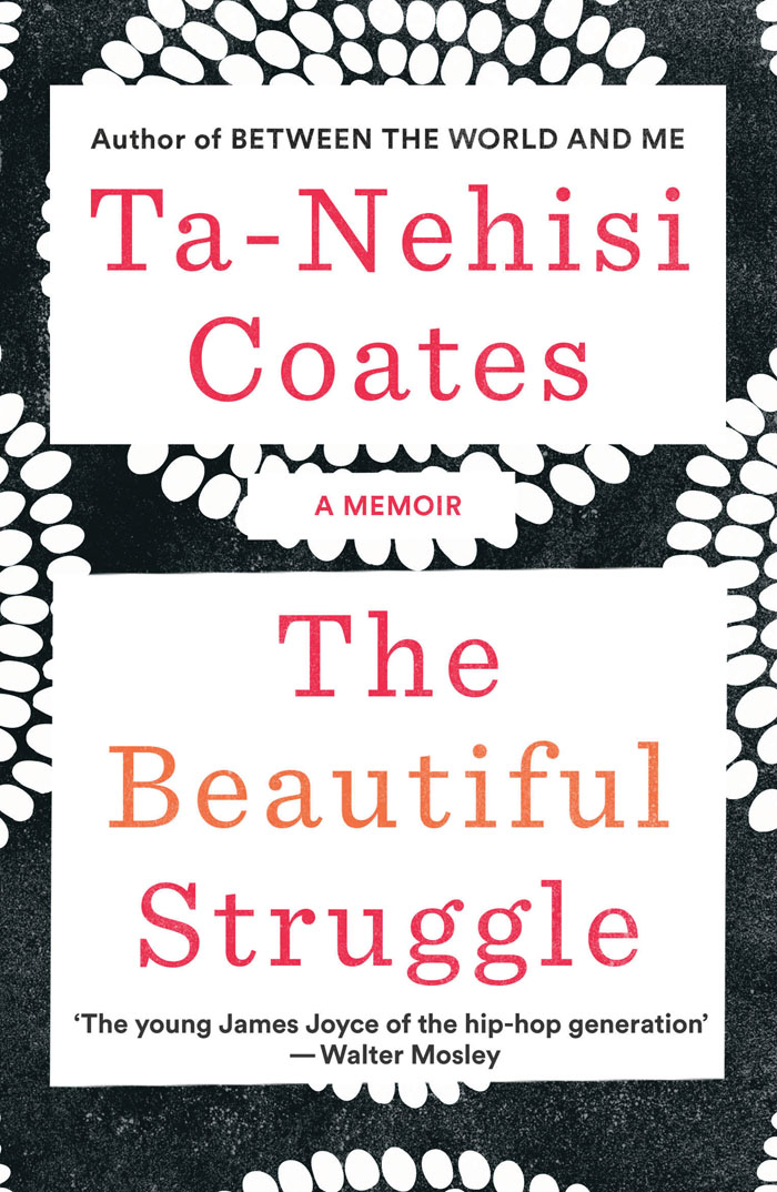 THE BEAUTIFUL STRUGGLE : A MEMOIR