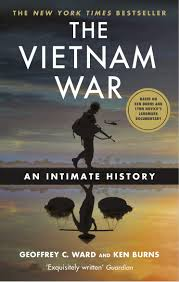 THE VIETNAM WAR : AN INTIMATE HISTORY
