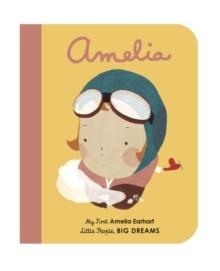 AMELIA EARHART : MY FIRST AMELIA EARHART
