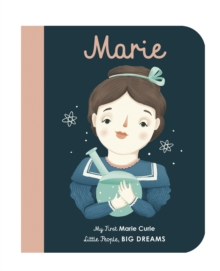 MARIE CURIE : MY FIRST MARIE CURIE