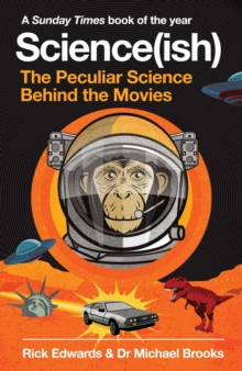 SCIENCE(ISH) : THE PECULIAR SCIENCE BEHIND THE MOVIES