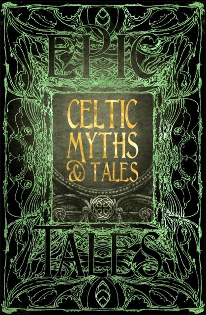 CELTIC MYTHS & TALES : EPIC TALES