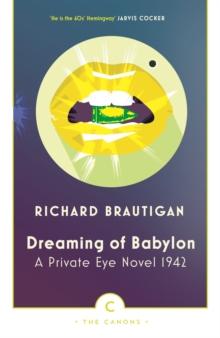 DREAMING OF BABYLON : A PRIVATE EYE NOVEL 1942