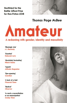 Amateur : A Reckoning With Gender, Identity and Masculinity