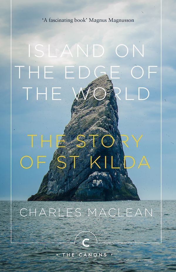 ISLAND ON THE EDGE OF THE WORLD : THE STORY OF ST KILDA