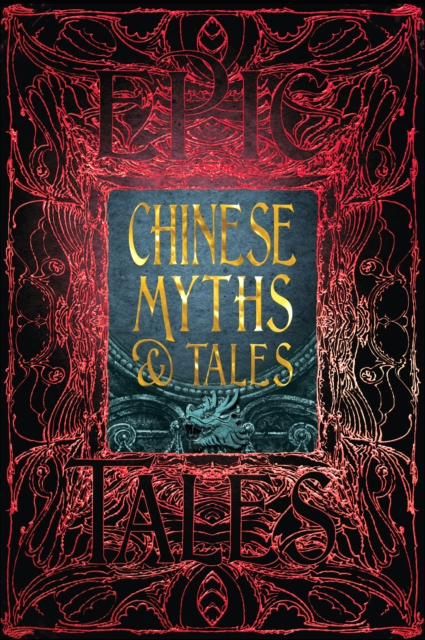 CHINESE MYTHS & TALES : EPIC TALES