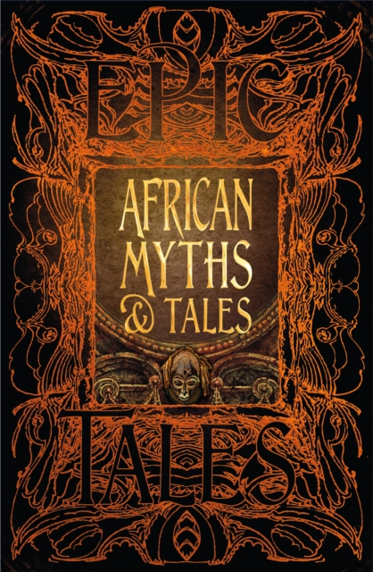 AFRICAN MYTHS & TALES : EPIC TALES