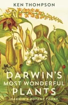 Darwin's Most Wonderful Plants : Darwin's Botany Today