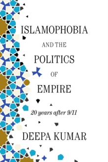 ISLAMOPHOBIA AND THE POLITICS OF EMPIRE: 20 YEARS AFTER 9/11