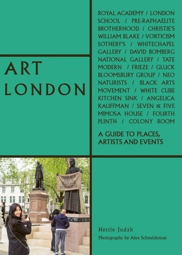 ART LONDON : A GUIDE TO PLACES, EVENTS AND ARTISTS
