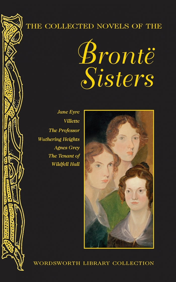 COLLECTED NOVELS OF THE BRONTE SISTERS, THE