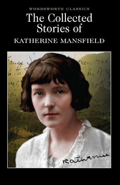 COLLECTED STORIES OF KATHERINE MANSFIELD, THE
