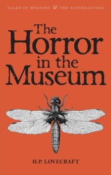 THE HORROR IN THE MUSEUM : COLLECTED SHORT STORIES VOLUME TWO