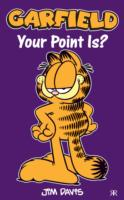 GARFIELD YOUR POINT IS?