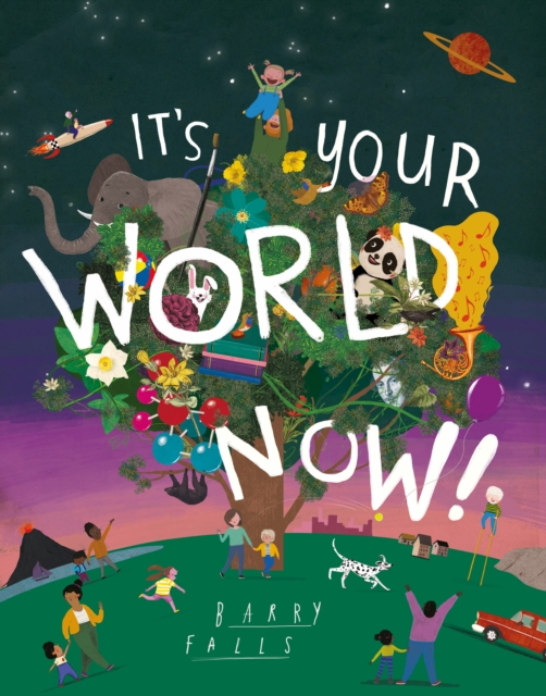 IT'S YOUR WORLD NOW