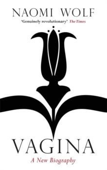 VAGINA : A NEW BIOGRAPHY