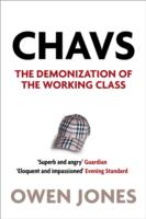 CHAVS,THE DEMONIZATION OF THE WORKING CLASS