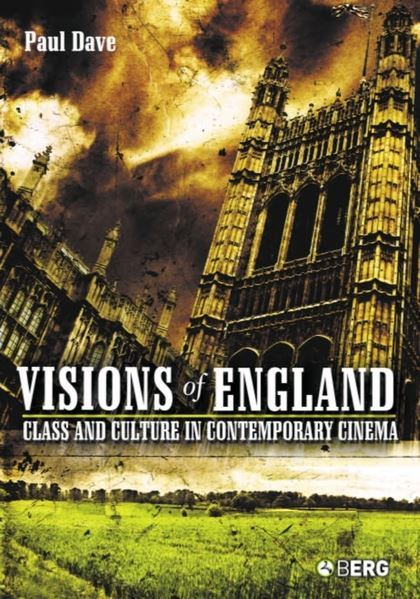 VISIONS OF ENGLAND : CLASS AND CULTURE IN CONTEMPORARY CINEMA
