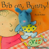 BIB ON, BUNNY! (BOARD BOOK)