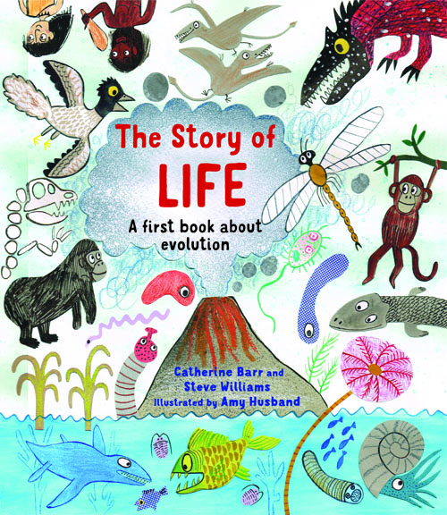 THE STORY OF LIFE : A FIRST BOOK ABOUT EVOLUTION