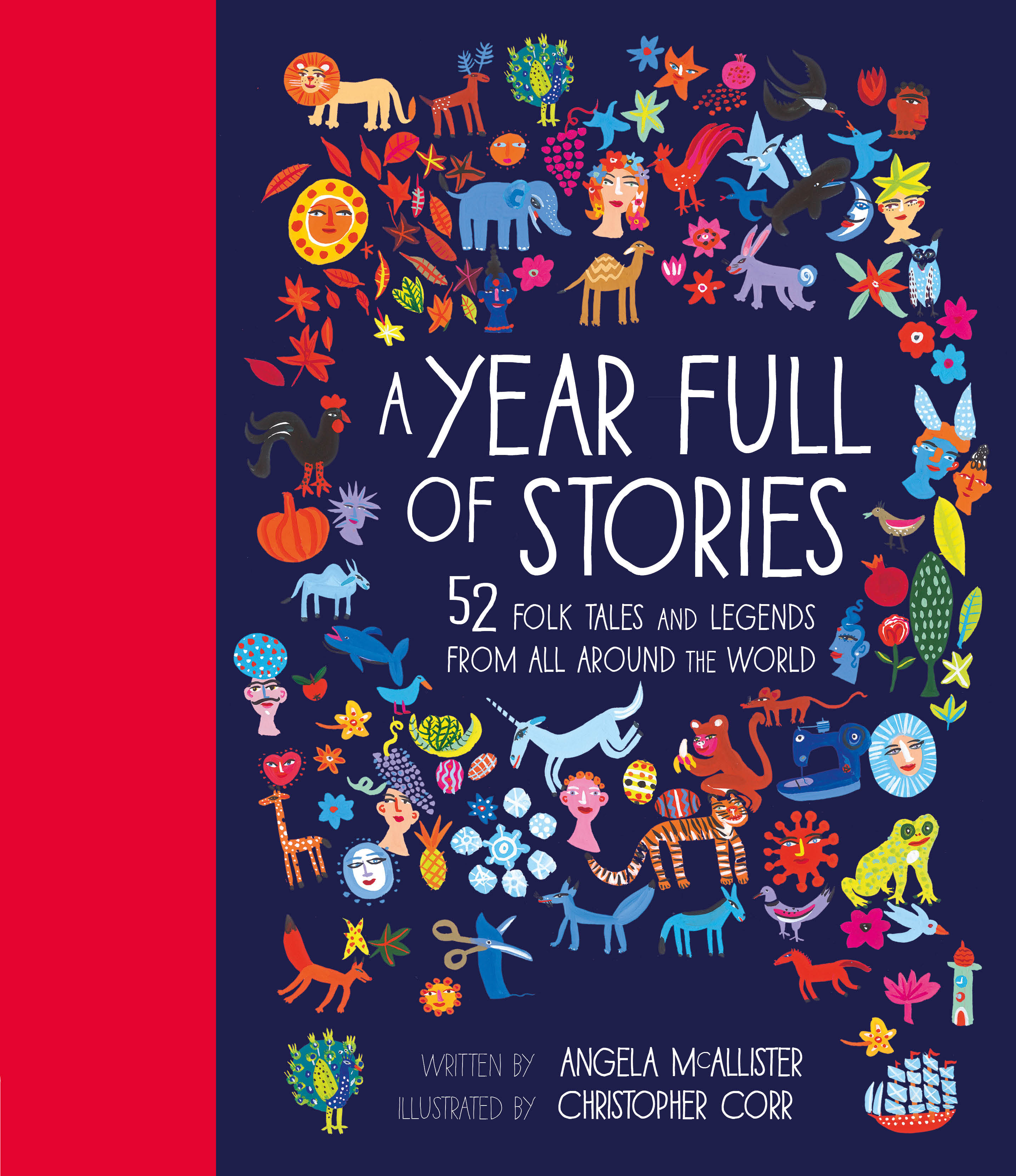 A YEAR FULL OF STORIES : 52 FOLK TALES AND LEGENDS FROM AROUND THE WORLD