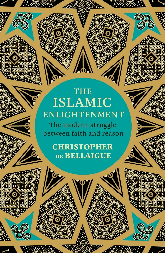 THE ISLAMIC ENLIGHTENMENT, THE MODERN STRUGGLE BETWEEN FAITH AND REASON