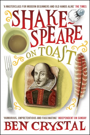 SHAKESPEARE ON TOAST : GETTING A TASTE FOR THE BARD