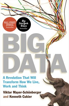 BIG DATA : A REVOLUTION THAT WILL TRANSFORM HOW WE LIVE, WORK AND THINK