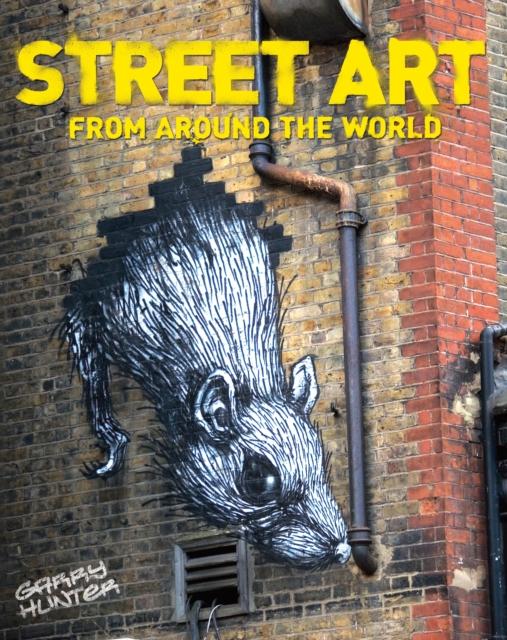 STREET ART : FROM AROUND THE WORLD