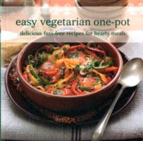 EASY VEGETARIAN ONE-POT : DELICIOUS FUSS-FREE RECIPES FOR HEARTY MEALS