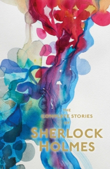 SHERLOCK HOLMES : THE COMPLETE STORIES