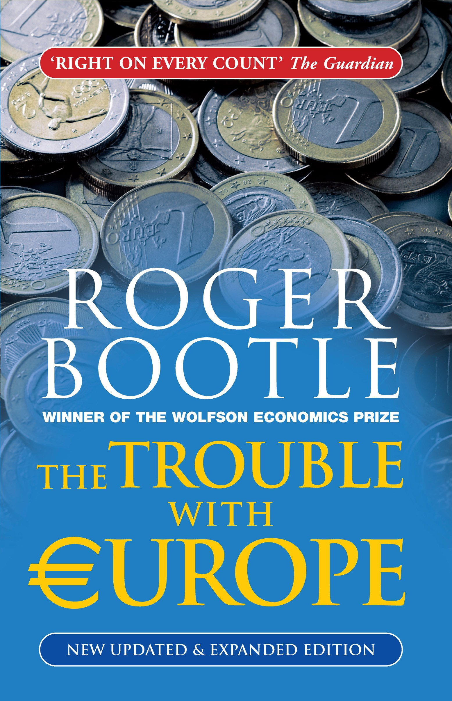 TROUBLE WITH EUROPE, THE, WHY THE EU ISN'T WORKING, HOW IT CAN BE REFORMED, WHAT COULD TAKE ITS PLACE