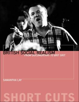 BRITISH SOCIAL REALISM: FROM DOCUMENTARY TO BRIT GRIT