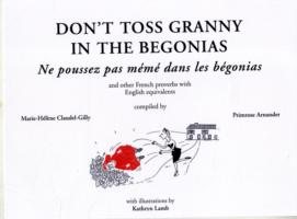 DON'T TOSS GRANNY IN THE BEGONIAS
