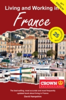 LIVING AND WORKING IN FRANCE: A SURVIVAL GUIDE (10TH EDITION)