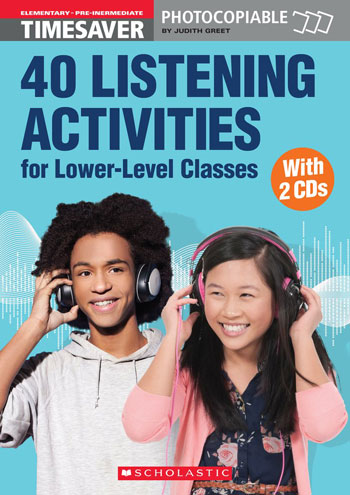 40 LISTENING ACTIVITIES FOR LOWER-LEVEL CLASSES