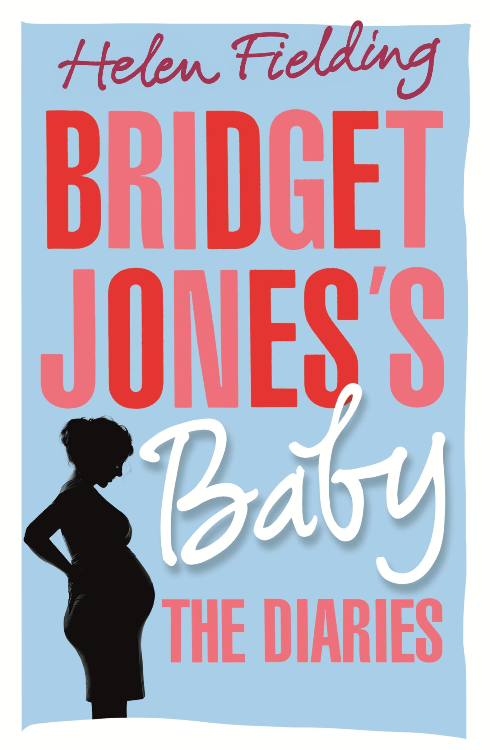 BRIDGET JONES'S BABY : THE DIARIES