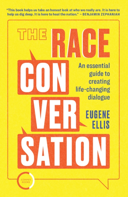 THE RACE CONVERSATION AN ESSENTIAL GUIDE TO CREATING LIFE-CHANGING DIALOGUE