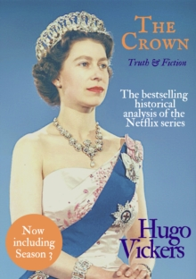 THE CROWN: TRUTH & FICTION