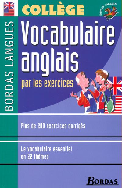 VOCABULAIRE COLLÈGE ANGLAIS PAR LES EXERCICES