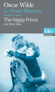 LE PRINCE HEUREUX ET AUTRES CONTES/THE HAPPY PRINCE AND OTHER TALES