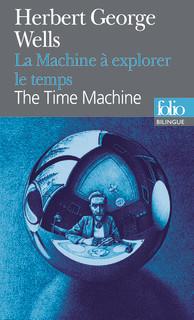 BILINGUE-LA MACHINE À EXPLORER LE TEMPS/THE TIME MACHINE