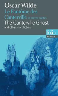 LE FANT?ME DES CANTERVILLE ET AUTRES CONTES/THE CANTERVILLE GHOST AND OTHER SHORT FICTIONS