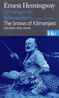 LES NEIGES DU KILIMANDJARO ET AUTRES NOUVELLES : THE SNOWS OF KILIMANDJARO AND OTHER SHORT STORIES