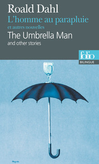 BILINGUE-L'HOMME AU PARAPLUIE ET AUTRES NOUVELLES/THE UMBRELLA MAN AND OTHER STORIES