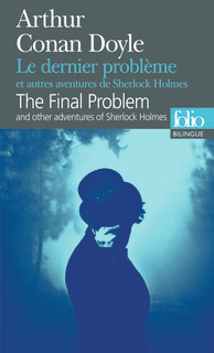BILINGUE-LE DERNIER PROBLÈME ET AUTRES AVENTURES DE SHERLOCK HOLMES/THE FINAL PROBLEM AND OTHER