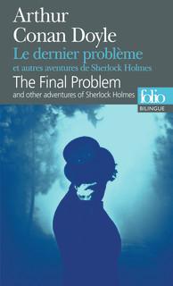 BILINGUE-LE DERNIER PROBLÈME ET AUTRES AVENTURES DE SHERLOCK HOLMES/THE FINAL PROBLEM AND OTHER