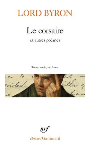LE CORSAIRE ET AUTRES POÈMES - EDITION BILINGUE ANGLAIS-FRANÇAIS